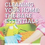 Cleaning Your Home: The Bare Essentials