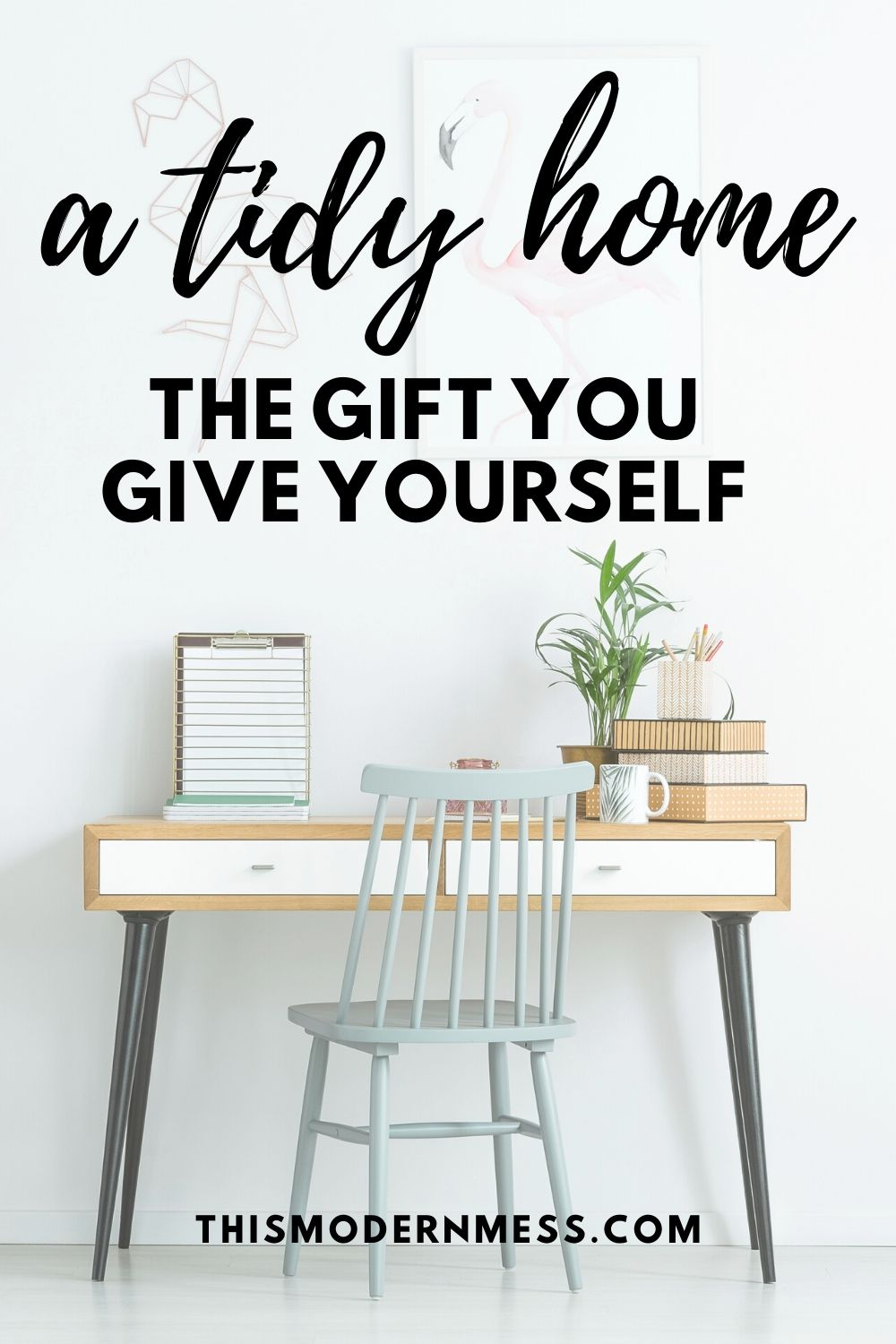 A Tidy Home The Gift You Give Yourself - desk in tidy home