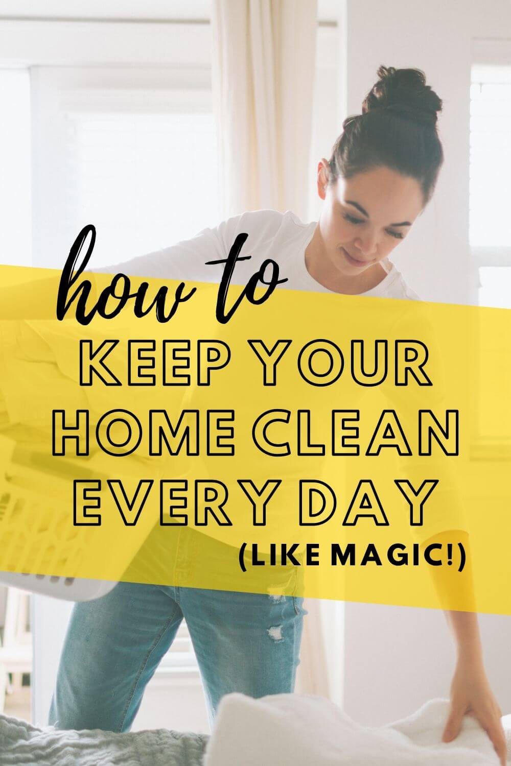 How to keep your home clean every day (like magic!)