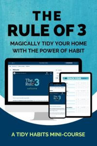 The Rule of 3 (a tidy habits mini-course) purchase link
