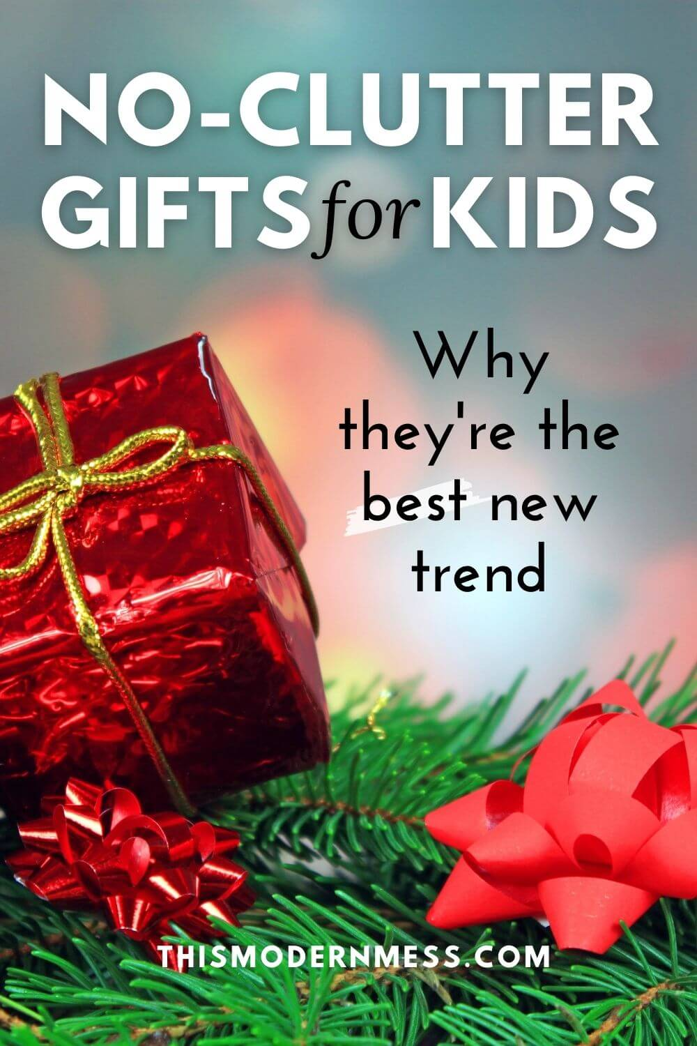 "Christmas tree branch with bows and present with title ""No-Clutter Gifts for Kids: Why they're the best new trend."""