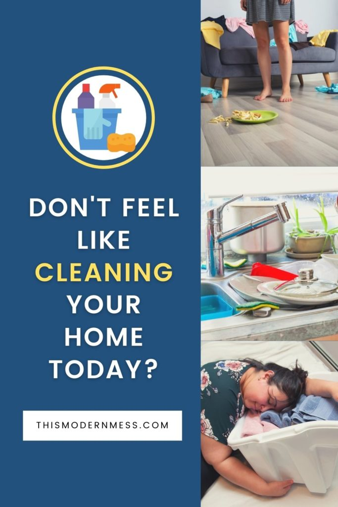 Don't feel like cleaning your home today title with pictures of a messy home